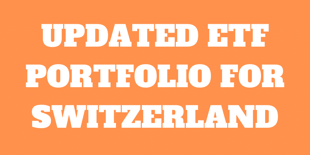 Updated ETF portfolio for Switzerland – Bonds and Dividends