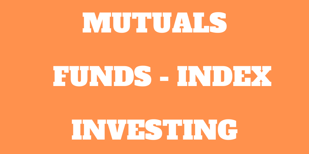 Mutual Funds and Index Investing