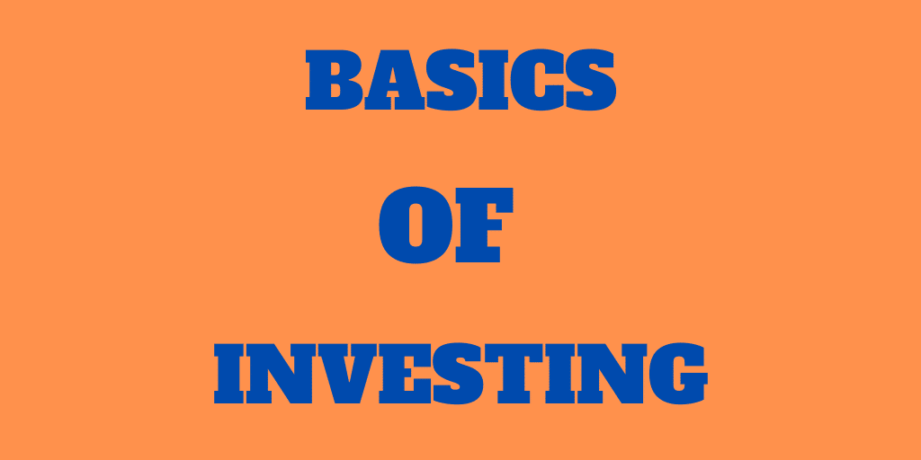 The basics of investing – Why and How to invest?