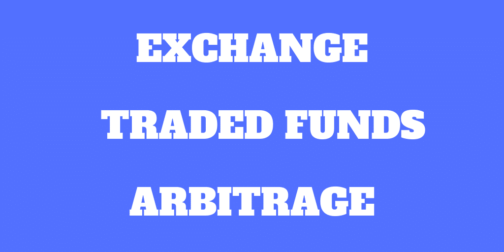 Exchange Traded Fund (ETF) Arbitrage