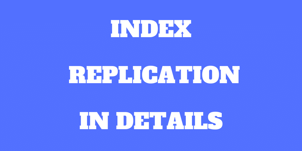 Index Replication in Details - ETFs and Mutual Funds