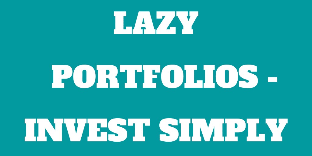 7 Great Lazy Portfolios to keep investing simple