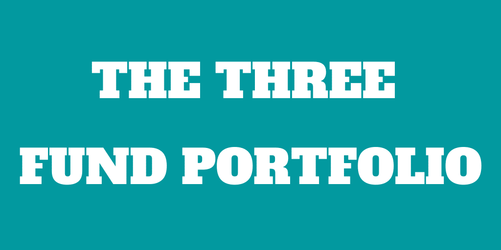The Three Fund Portfolio Makes Investing Simple