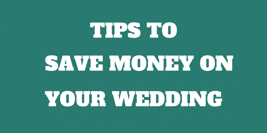 11 Simple Tips to Save Money on Your Memorable Wedding