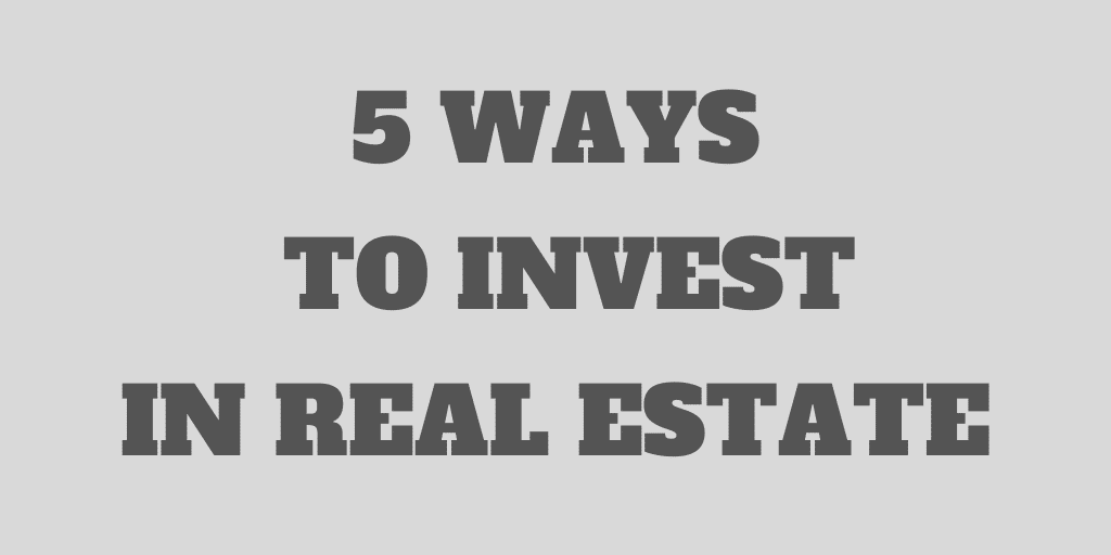 5 Simple Ways to Invest in Real Estate in 2020
