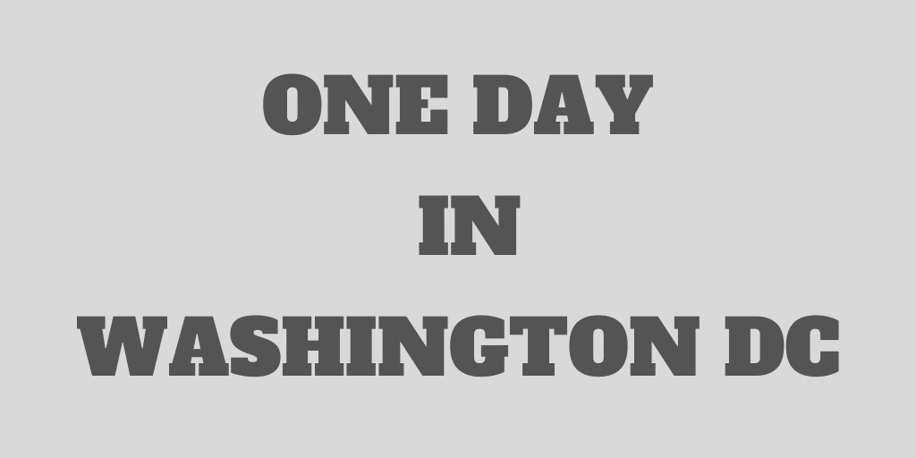 One Day in Washington D.C. - Frugal and Awesome