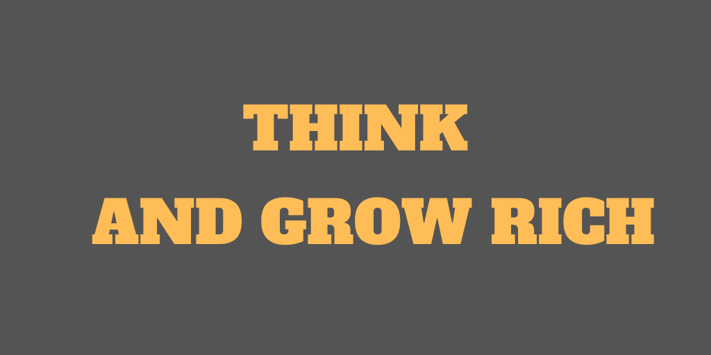 Think and Grow Rich - Book Review