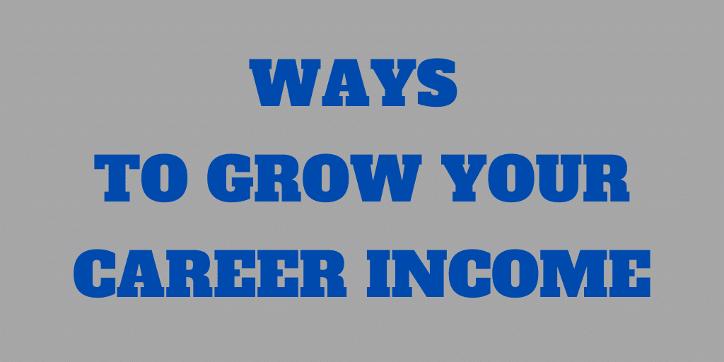 7 Great Ways to Grow Your Career Income