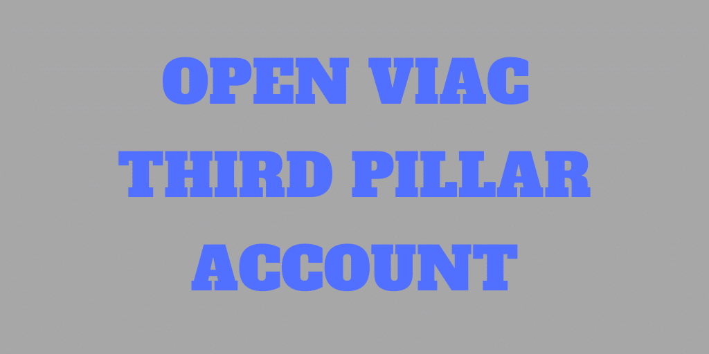 How to Open a VIAC Third Pillar in a Few Easy Steps