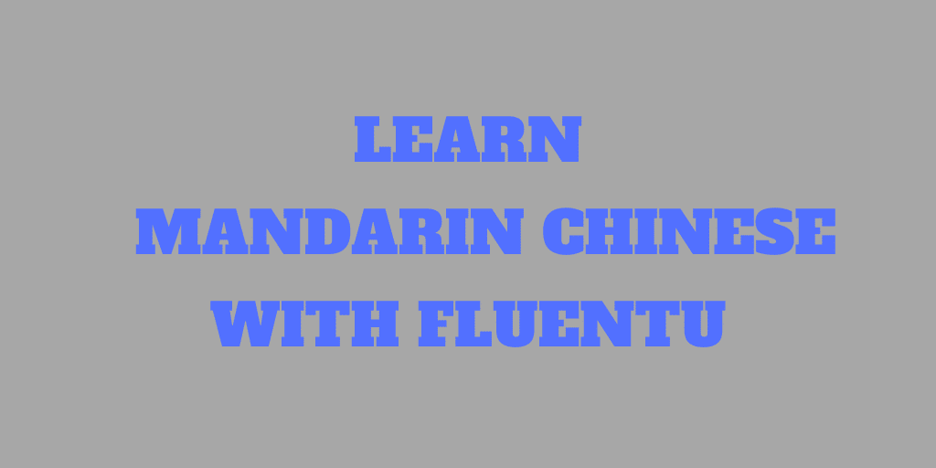 Quickly Learn Mandarin Chinese Online with FluentU