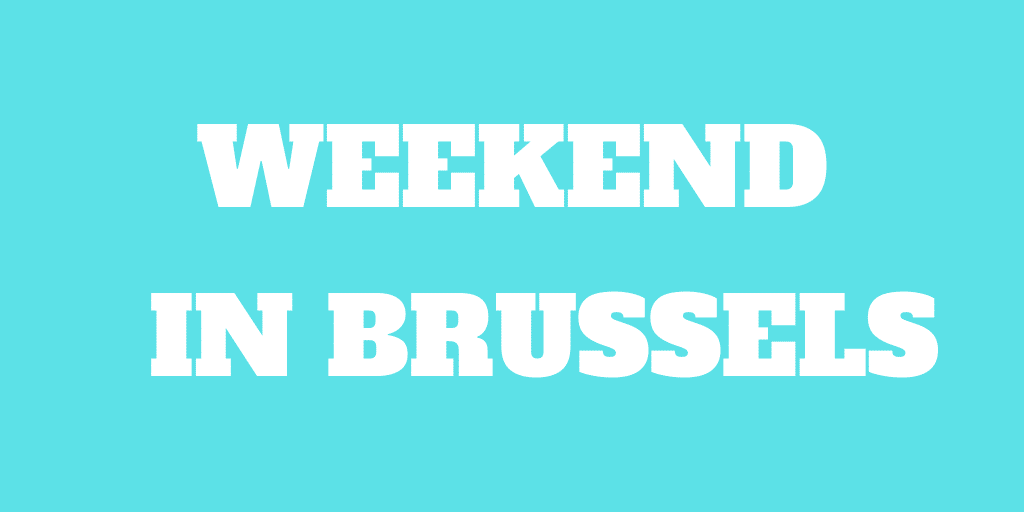 A Weekend in Brussels, Belgium – Beautiful Monuments and Good Beer