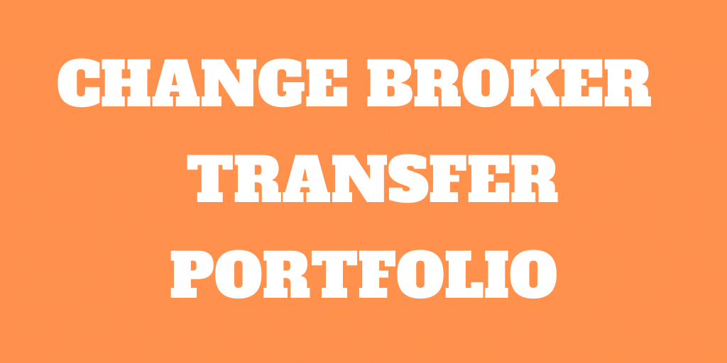 How to Change Broker and Transfer Your Portfolio