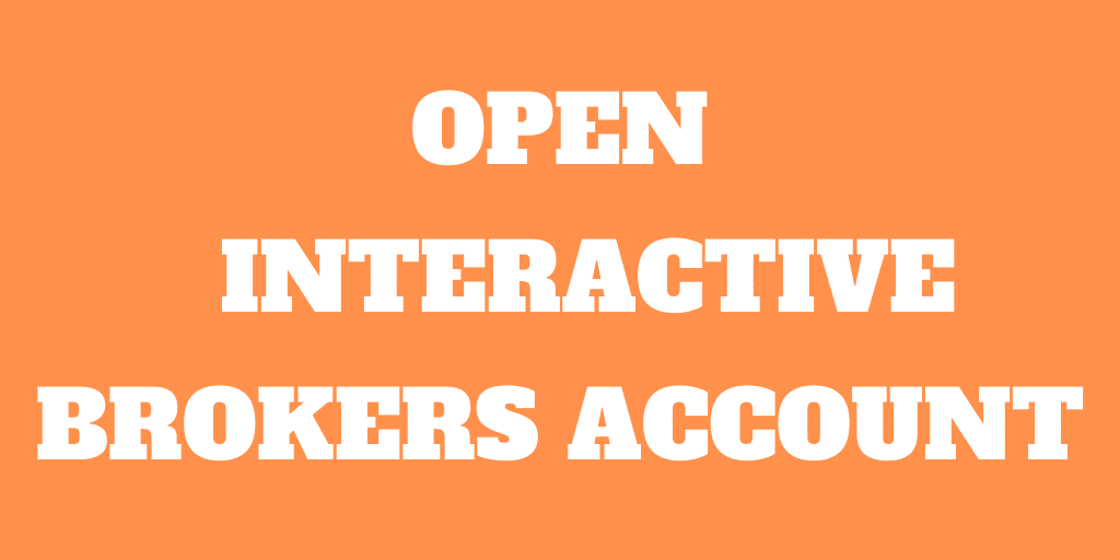 How to Open an Interactive Brokers Account?