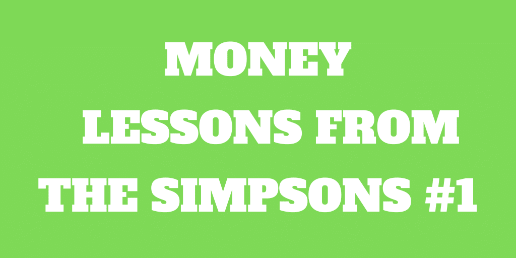 Money Lessons from The Simpsons #1