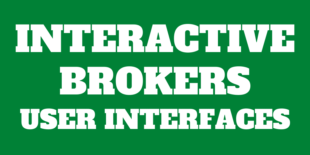 Guide to Interactive Brokers Multiple User Interfaces