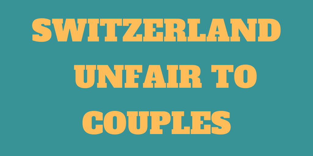 Switzerland is unfair to married couples
