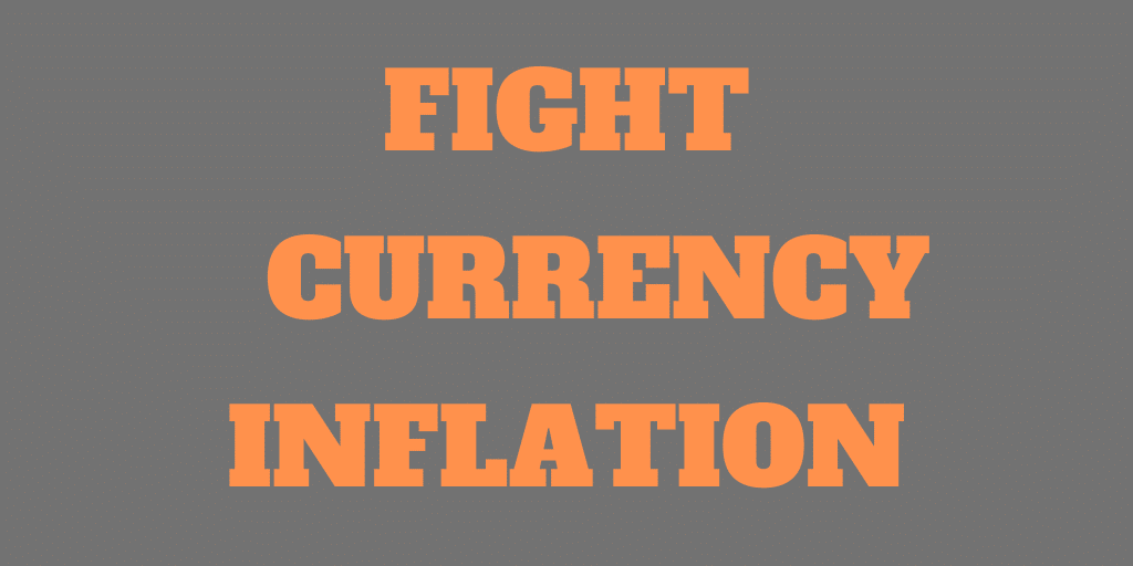 What is Currency Inflation? How to Fight it?