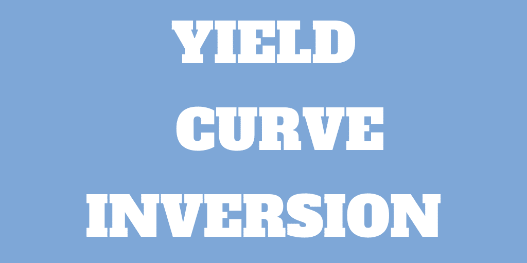 Yield Curve Inversion: Should we Panic?