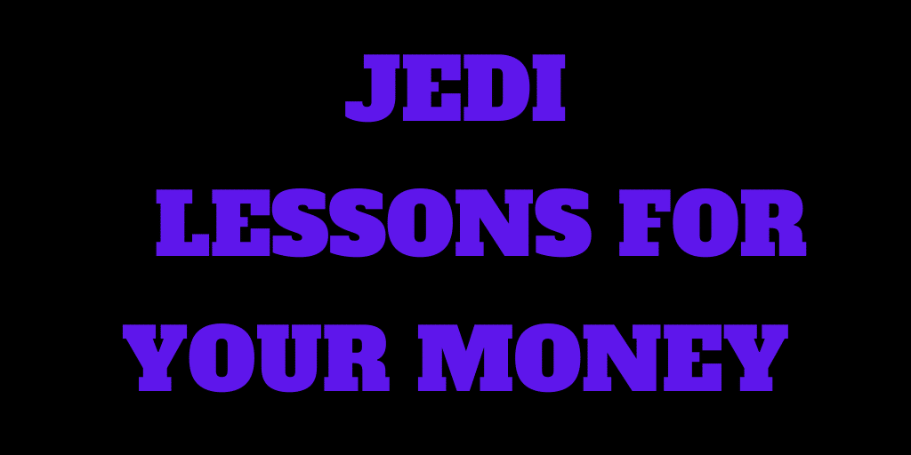 11 Awesome Jedi Lessons for Your Money