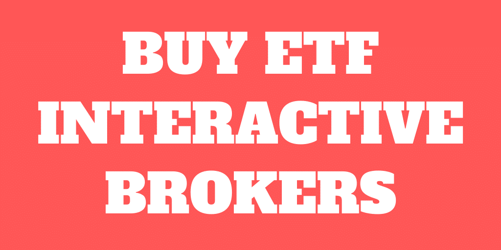 How to buy an ETF on Interactive Brokers the easy way