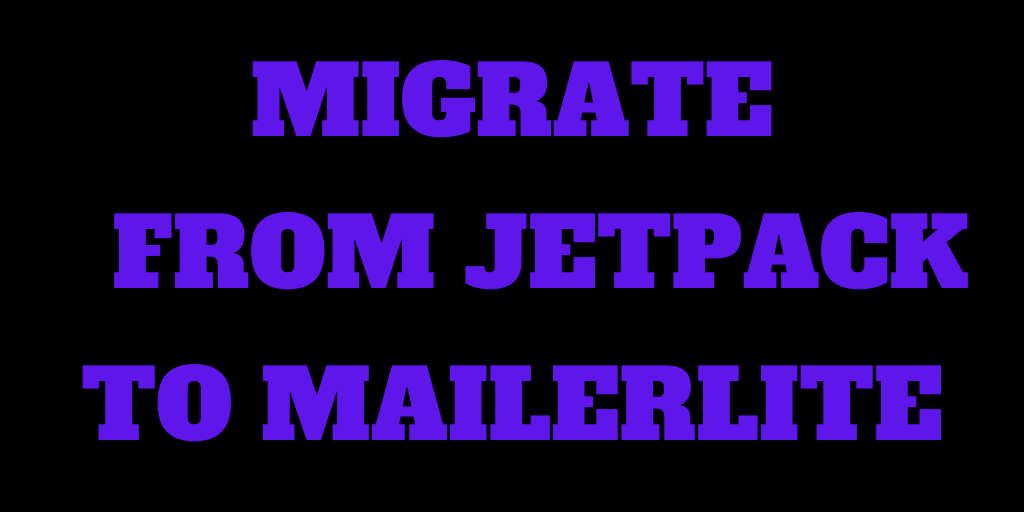 How to migrate Email Followers from Jetpack to MailerLite