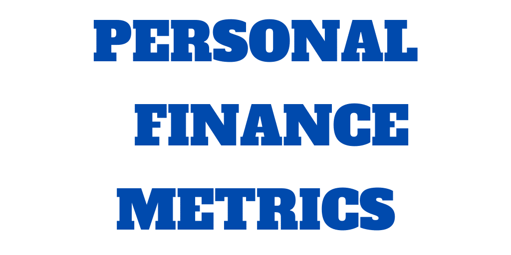 11 Best Personal Finance Metrics You Need To Track