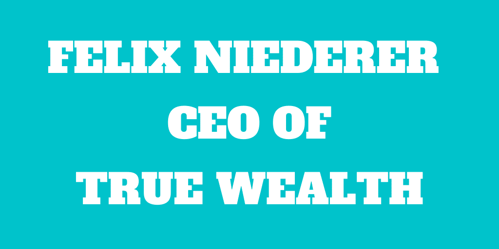 Interview of Felix Niederer, CEO of True Wealth Robo-Advisor