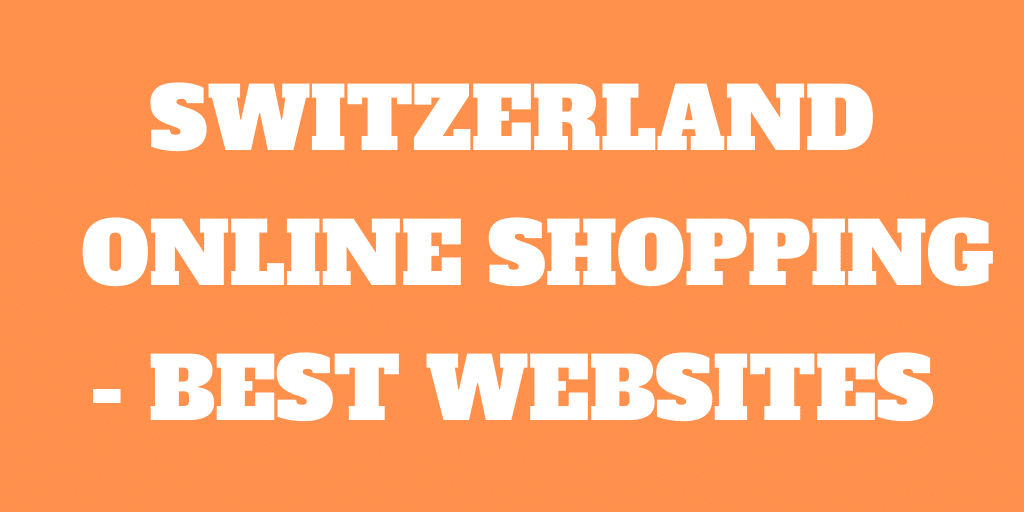 Online Shopping in Switzerland - The best websites