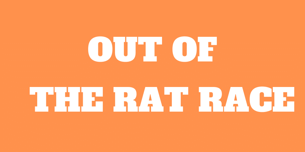 Out of The Rat Race - Financial Freedom - Book Review