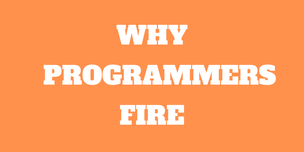 Why do so many programmers choose to FIRE?
