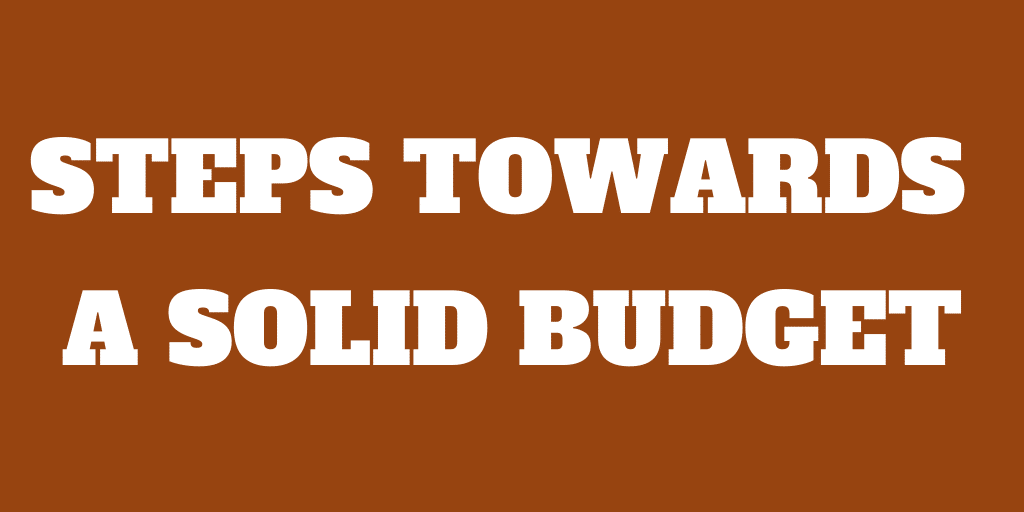 6 Steps towards a Solid Budget can make you Debt-Free