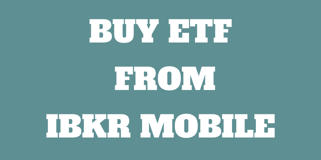 How to buy an ETF from IBKR Mobile