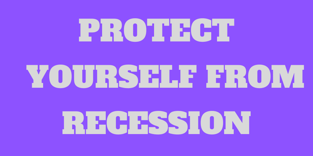 How to protect yourself from a recession - All you must know