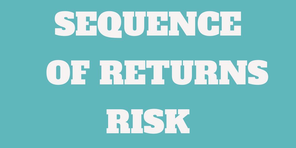 Sequence of Returns Risk can ruin your retirement