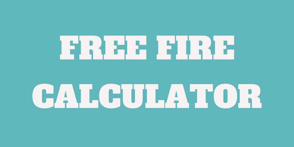 A Free FIRE Calculator - Find your chance of success