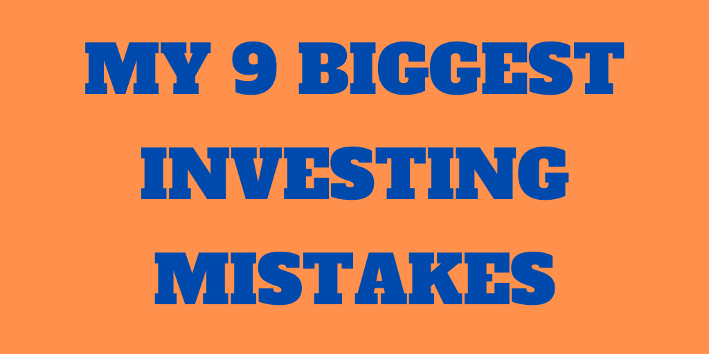 My 9 Biggest Investing Mistakes - How to Avoid Them!