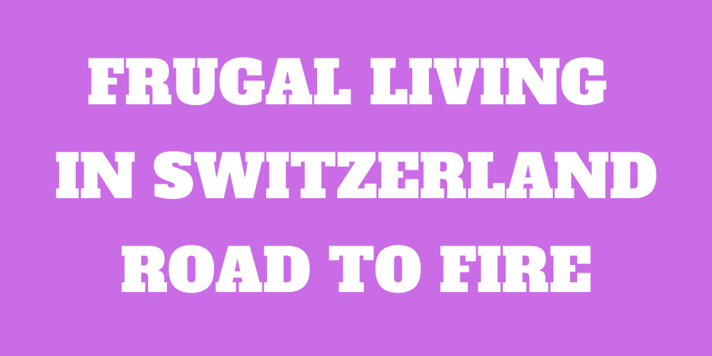 Frugal Living in Switzerland Interview 2 – Mr. Road To Fire