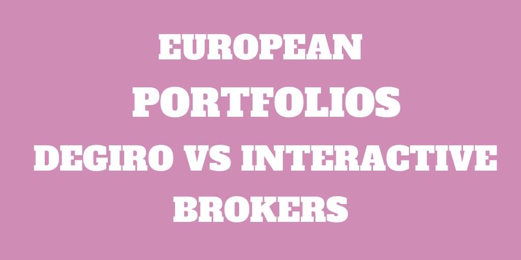 DEGIRO vs Interactive Brokers for European Portfolio: Who is cheaper in 2020?