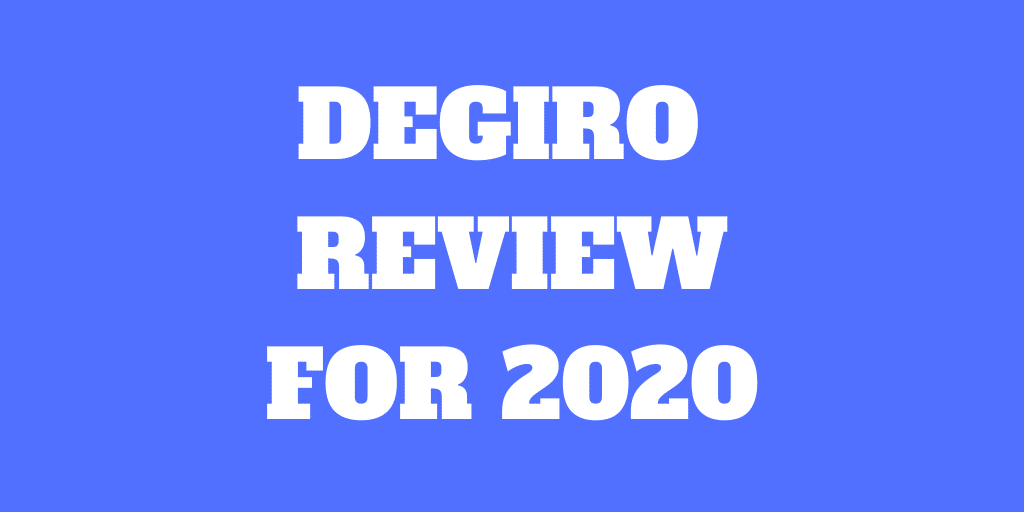 DEGIRO Review for 2020: Pros and Cons