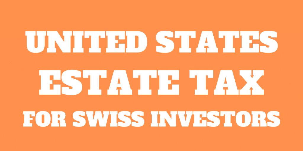 What does the U.S. Estate Tax mean for Swiss Investors?