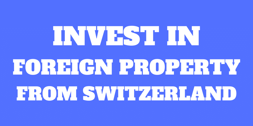 How to invest in foreign property from Switzerland - The Story of Iain