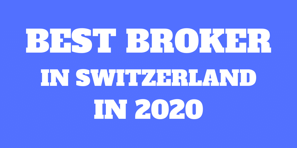 What is the best broker in Switzerland in 2020?