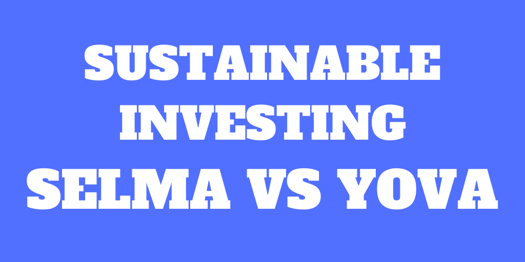 Selma vs Yova - Best Robo-Advisor for Sustainable Investing?