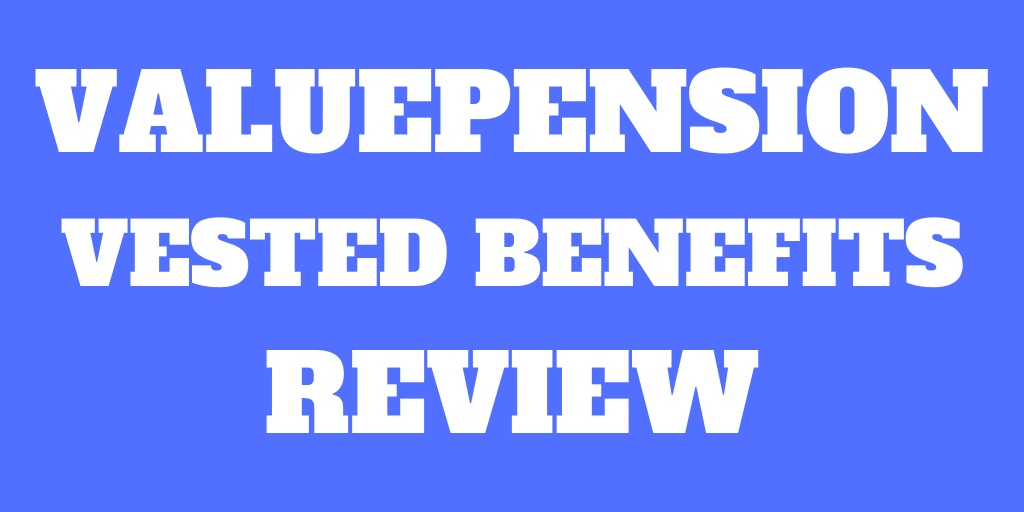 valuepension Review – Great vested benefits account