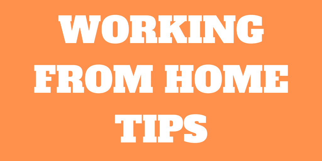 My Working from Home Experience and Tips