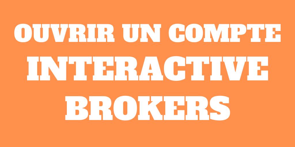 Comment ouvrir un compte Interactive Brokers?