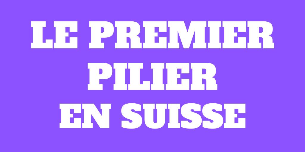 Le premier pilier - Bien prendre sa retraite en Suisse