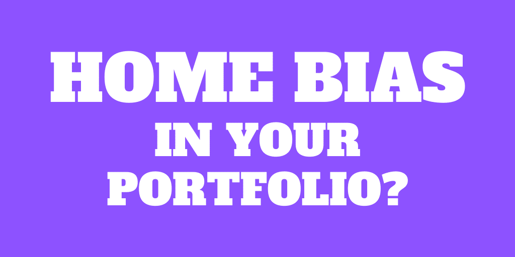 Should you have a home bias in your portfolio in 2020?