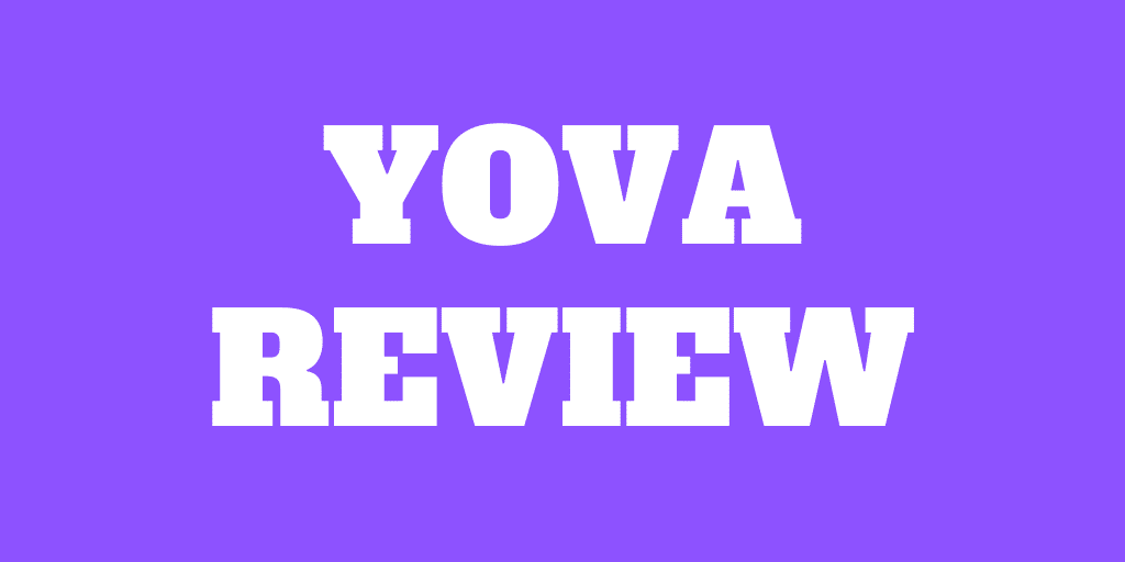 Yova Review for 2020: Pros and Cons