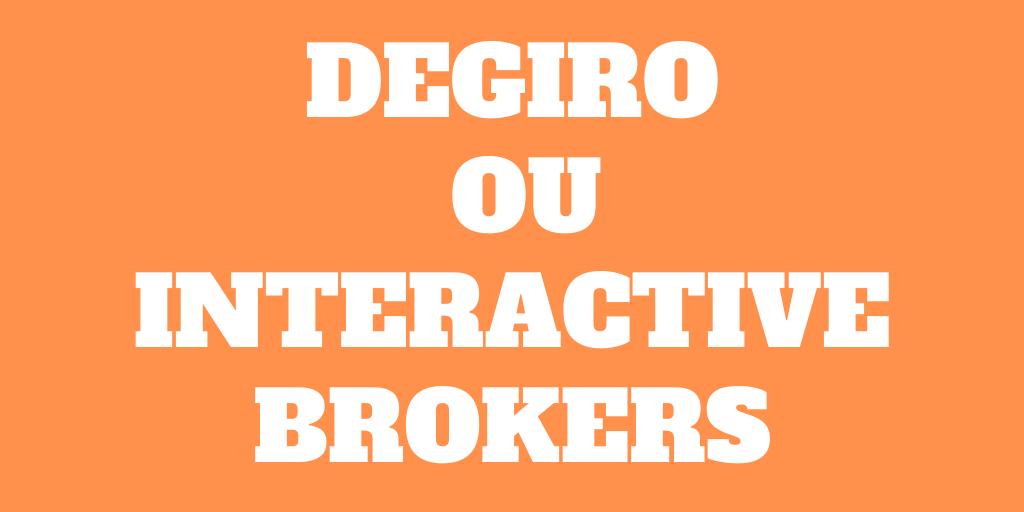 DEGIRO ou Interactive Brokers pour un portefeuille européen en 2020?